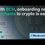 Onboarding Merchants to Crypto is Easy With Bitcoin Cash