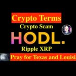 #186 Ripple XRP - Crypto Terms - Crypto Scam - Prices and Adoption - Pray for TX and LA 👊😎