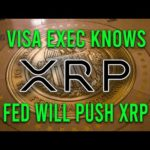 Ripple XRP News: Visa Executive Knows, The Fed & Gold Will Push XRP & Bitcoin To Unseen Levels!