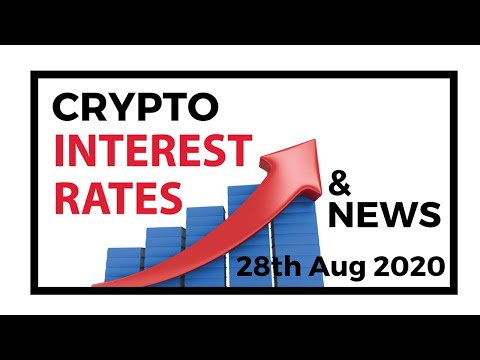 Crypto Interest Rates & News - 28th August 2020