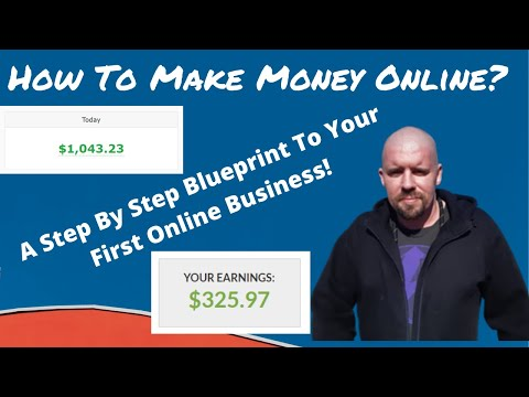 How to make money online! A full online business blueprint!