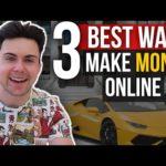 3 Best Ways to Make Money Online (2020)