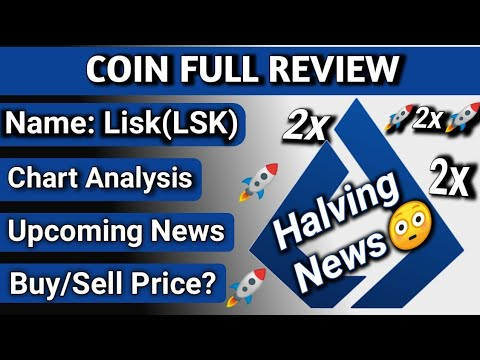 Lisk coin review   Lisk upcoming halving news   Best crypto to invest in right now   lsk coin