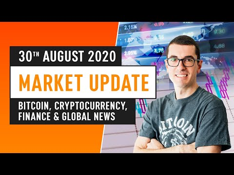 Bitcoin, Ethereum, DeFi & Global Finance News - August 30th 2020