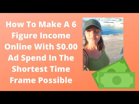 How To Make Money Online Fast & Make a 6 Figure Income Online With $0.00 Ad Spend in a Short Time