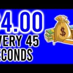 Earn $4.00 Every 45 Seconds!! (Easy Way to Make Money Online)