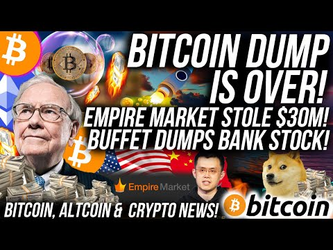 BITCOIN DUMP IS OVER!? Empire Market STOLE $30m BITCOIN! Buffet Dumps Bank Stock! BTC & Crypto News