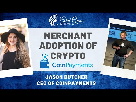 Merchant Adoption of Crypto with Jason Butcher, CEO of Coinpayments