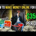 How to Make Money Online for Free $350 Per Day