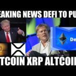 BREAKING NEWS: DEFI TO PUMP BITCOIN XRP ALTCOINS!