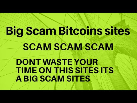 Bitcoin Big Scam Scam Scam sites Dont waste your time on these sites