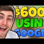Make $600+ Using Google (WORKING✅) | Make Money Online