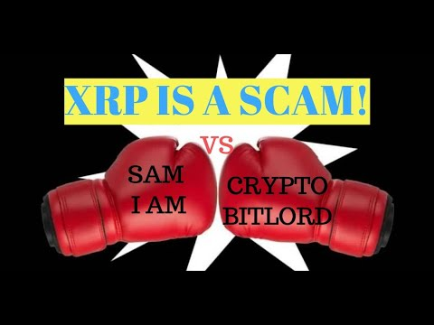 XRP is a scam  Crypto Bitlord vs Sam i am debate reviewed