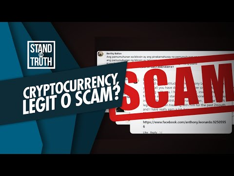 Stand for Truth: Cryptocurrency, legit o scam?