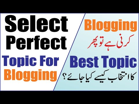 How to Earn Money Online by Blogging Tips to Select the Perfect Topic for Blog