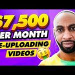 $7,500 Per Month On Youtube Re-Uploading Videos ( Make Money Online )