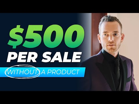 Earn $500 Per Sale WITHOUT YOUR OWN PRODUCT | Make Money Online (Perfect for Beginners)