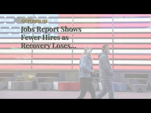 Jobs Report Shows Fewer Hires as Recovery Loses Momentum