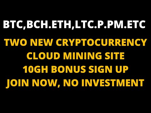 2 NEW BITCOIN MINING SITE | NO INVESTMENT  | FREE CLOUD BITCOIN MINING | 10GH BONUS SIGN UP
