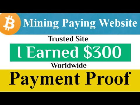 $300 Withdrawal Proof | Bitcoin Mining Website Worldwide 2 BTC Miner Paying Websites