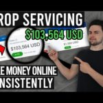 How To Make Money Online CONSISTENTLY With Drop Servicing ($100,000 Case Study)