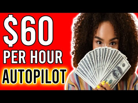Earn $60 Per Hour On AutoPilot! (Easy Way to Make Money Online)