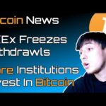 Bitcoin news, OKEx Freezes Crypto Withdrawals! More Institutional FOMO Into Bitcoin!