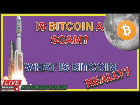 Is Bitcoin a Scam? What is Bitcoin Really? Should I buy? - My Thoughts and Opinions