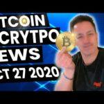 Bitcoin News October 27 2020 | Crypto News