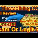 ThreeMining.COM Scam Or Legit ? Full Review New Bitcoin Mining Site 2020 0.0005 BTC Withdraw Proofed