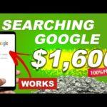 Make $1,600+ Searching Google WORKING 🔥 ( Make Money Online)