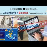 Feel GOOD and GET Tough Podcast Episode 13:   Counterfeit Scams - Tips and Tricks HOW TO AVOID SCAMS