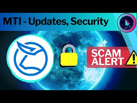 MTI  - Withdrawals, Deposits, Security & SCAM ALERT