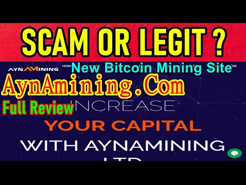 AynaMining.Com Scam Or Legit ? New Bitcoin Mining Site Full Review Earn Money Free No Work With Prof