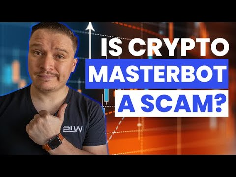 IS CRYPTO MASTERBOT A SCAM?