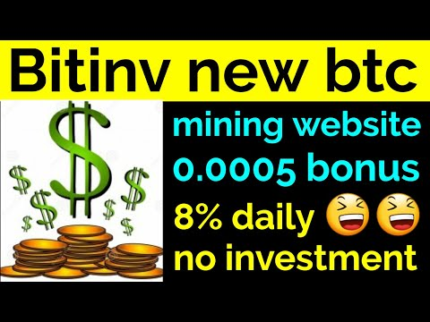 Bitinv new bitcoin mining website 0.0005 sign up bonus for free