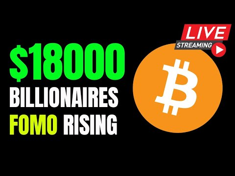 Bitcoin Above $18000 - Billionaires' FOMO is Rising