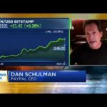 PayPal CEO Dan Schulman on why the company is getting into bitcoin and cryptocurrency