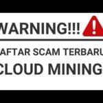 LIST SCAM ~ UPDATE TERBARU STATUS FREE CLOUD MINING ~ JANGAN DEPOSIT
