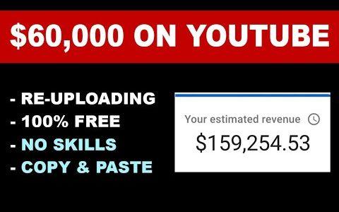 Make $60,000 On YouTube Re-uploading Videos In 2021 * Make Money Online *