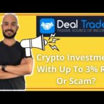 DealTrade Review: Crypto Investment With Up To 3% ROI Or Scam?
