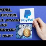 PayPal to Bitcoin, Will Bitcoins Value Increase? Buy now?