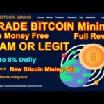 TradeBitcoinMining.Com New Bitcoin Mining Site Scam Or Legit Full Review Live Proof Earn Money Free