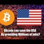Bitcoin could save the US economy and provide lots of jobs. Here's How