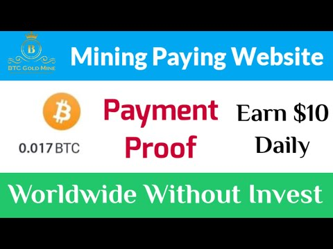 Bitcoin Mining Website | Earn UP TO $10 Daily | BTC Gold Mine Payment Withdraw Proof Without Invest