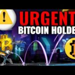 URGENT !! EMERGENCY FOR BITCOIN HOLDERS (MUST WATCH)