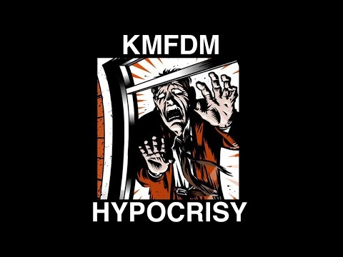 The Hypocrisy Of KMFDM