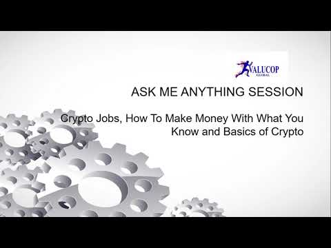 AMA With Valucop On Crypto Jobs,  How To Make Money With What You know And Crypto Basics