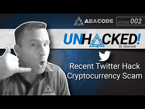 UNHACKED! S01 E02   Twitter Hack Cryptocurrency Scam