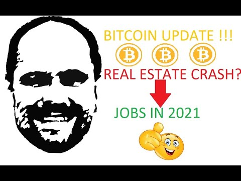 Important BITCOIN Update. Real Estate Crash? Job outlook in 2021.